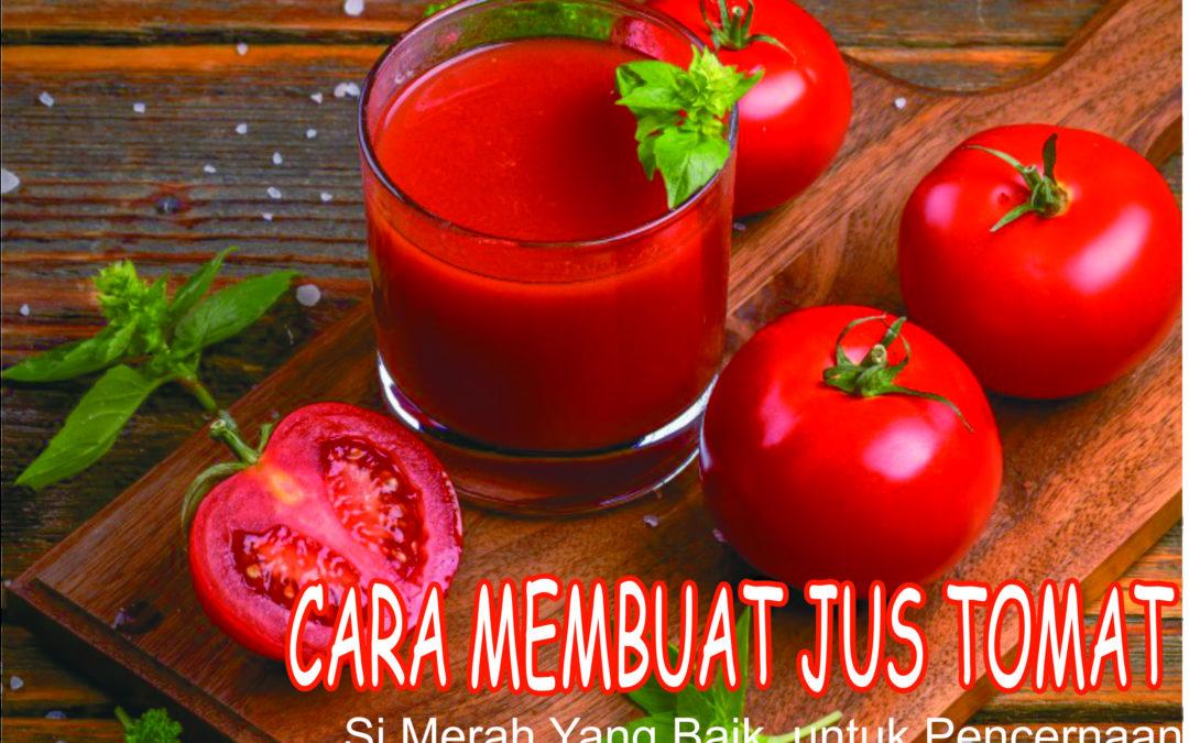 Cara Membuat Jus Tomat Praktis dan Mudah, Yuk Coba